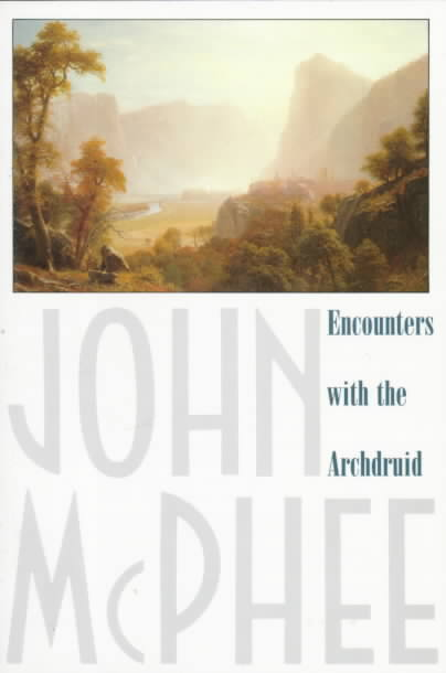 Encounters With the Archdruid By McPhee, John A.