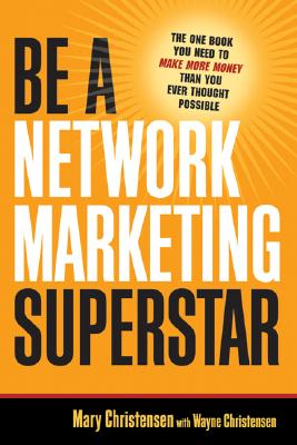Be a Network Marketing Superstar By Christensen, Mary/ Christensen, Wayne